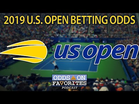 2019 U.S. Open Tennis Betting Odds And Picks (Odds On Favorites Podcast)