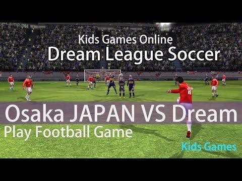 Match 1-5 OSAKA japan vs Drea  League  Soccer FootBall Game for Kids