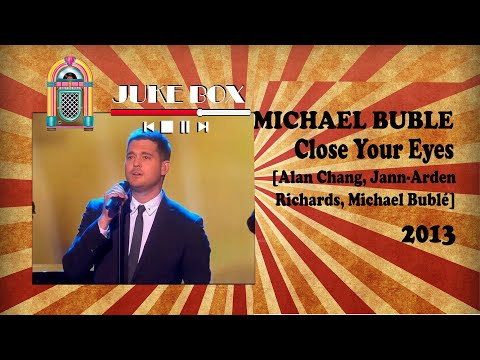 Michael Bublé - Close your eyes 2013