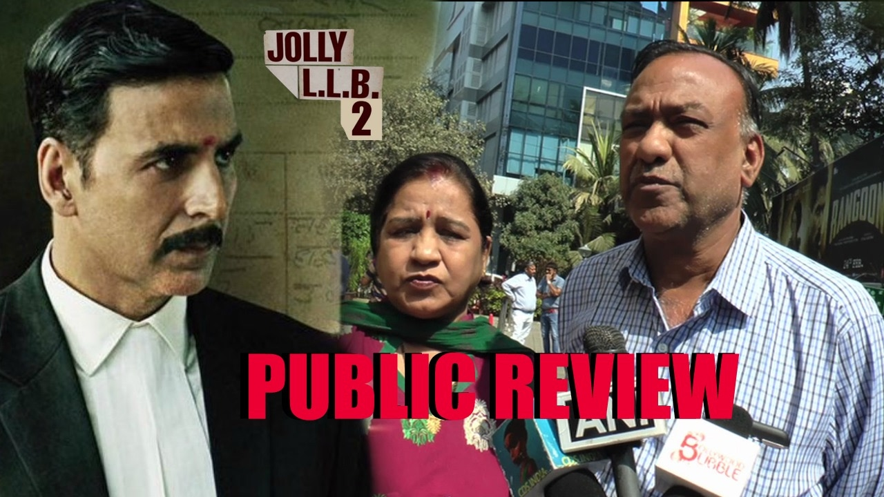 Jolly LLB 2 : Movie Public Review & Reaction | Box Office ...