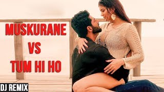 REMIX LAGU INDIA MUSKURANE vs TUM HI HO - LAGU INDIA TERBARU 2018