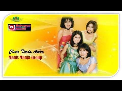 Manis Manja Group - Cinta Tiada Akhir [OFFICIAL]