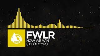 electro-fwlr-how-we-win-jelo-remix