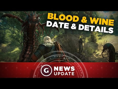 The Witcher 3 Blood and Wine DLC Release Date and Details - GS News Update