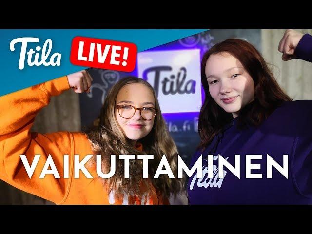 Ttila LIVE: Vaikuttaminen (10.4.2019)
