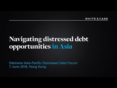 White & Case LLP: Navigating distressed debt opportunities in Asia