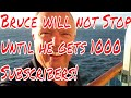 Bruce is live and going for 1000 Subscribers and will not get off the air until he does!