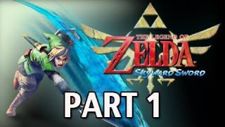 Legend of Zelda Skyward Sword - Walkthrough Part 1 Let