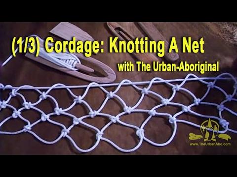 (1/3) The Urban-Abo Bushcraft: Cordage (Knotting a Net ...