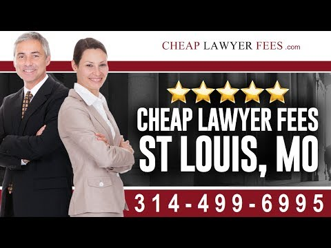 Cheap Lawyers St Louis MO | Cheap Lawyer Fees