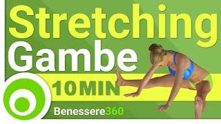 Stretching gambe: Esercizi per Quadricipiti, Femorali, Ileopsoas, Adduttori, Abduttori e Polpacci