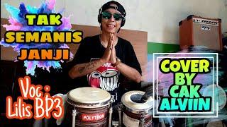 Download Tak Semanis Janji - LILIS BP3 (COVER) Kendang by Cak Alviin Micola Bro