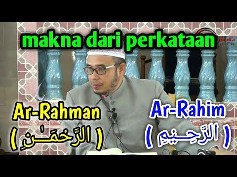 Makna Perkataan Ar-Rahman ( الرَّحْمَــٰـنِ ) Dan Ar-Rahim ( الرَّحِــيْمِ ) | Dr. MAZA