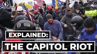 The Capitol Riot Explained