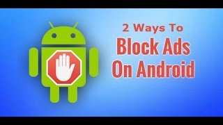 2 Ways To Remove Ads From Android
