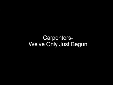 Carpenters-We've Only Just Begun Lyrics