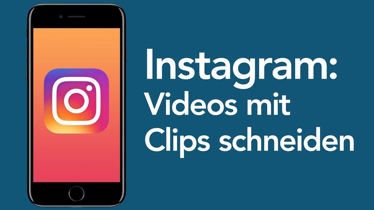 Instagram Tricks Mehrere Clips In Ein Video Schneiden