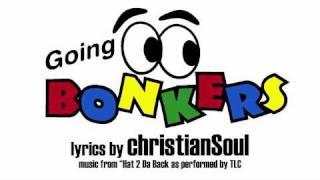 Bonkers (Hat 2 Da Back, christianSoul-style)