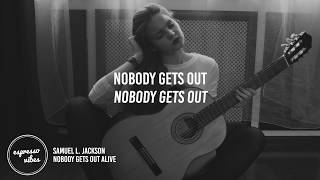 Samuel L. Jackson - Nobody Gets Out Alive (Lyrics)