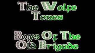 The Boys Of The Old Brigade - Wolfe Tones