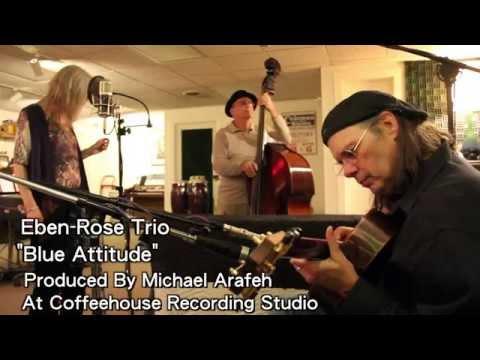 """Ebin-Rose Trio - """"Blue Attitude"""""""
