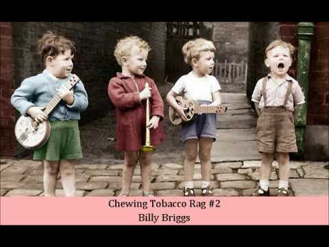Chewing Tobacco Rag #2 Billy Briggs - YouTube