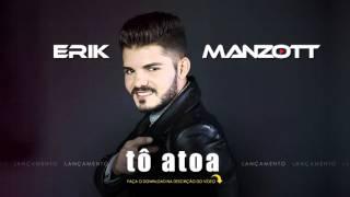 Baixar Erik Manzott - Tô atoa