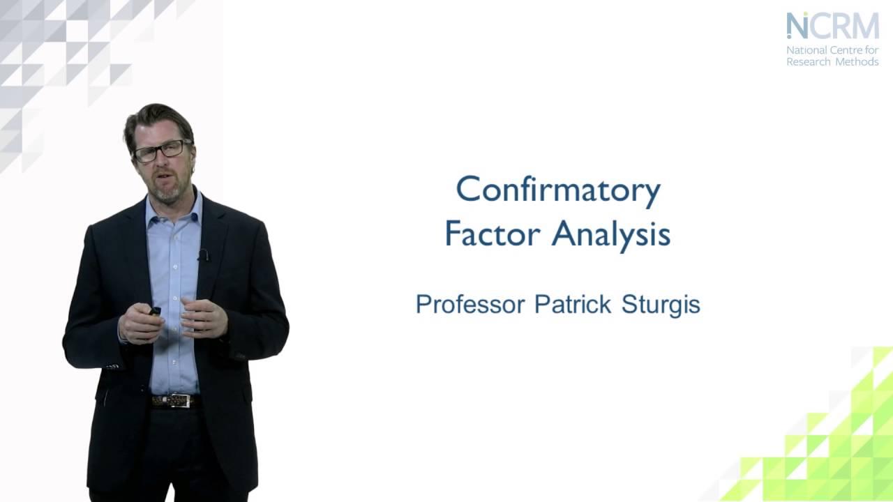 Download Confirmatory Factor Analysis; Patrick Sturgis (part 3 of 6)
