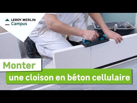 Comment Monter Une Cloison En Béton Cellulaire Leroy