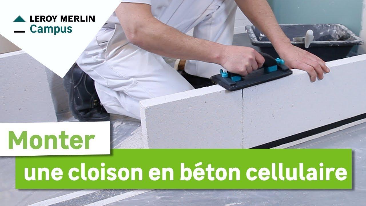 Comment Monter Une Cloison En Beton Cellulaire Leroy Merlin Youtube