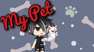 """MY PET"" (Gacha Life)"