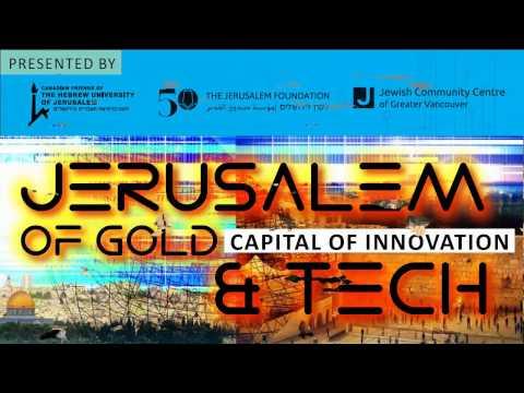 CFHU Vancouver Event: Jerusalem of Gold & Tech, Capital of Innovation - Sunday, July 16, 2017