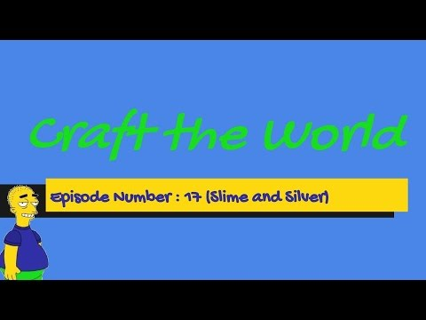 Craft the world Episode 17 Slime and silver