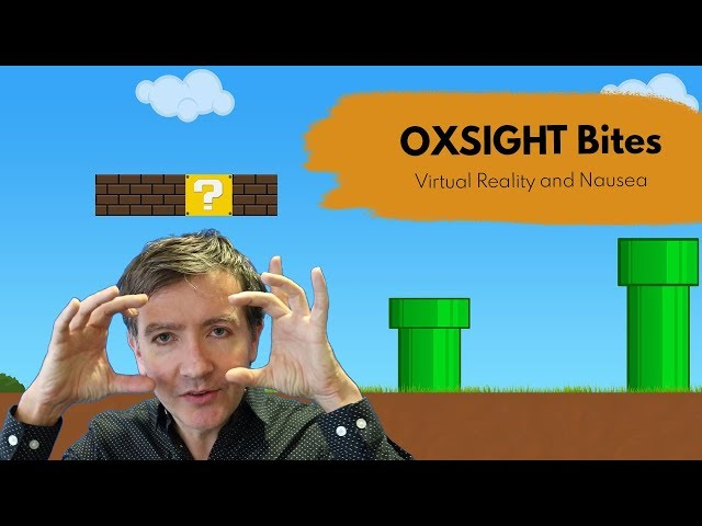 OXSIGHT Bites: Virtual Reality and Nausea
