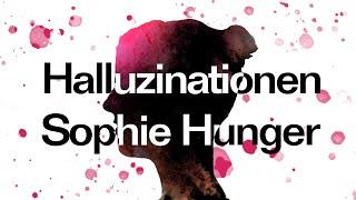 Sophie Hunger - Halluzinationen (2020) music video non official
