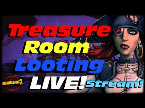 Borderlands 2 Live Looting Livestream! Captain Scarletts Treasure Room, Pyro Pete & More!