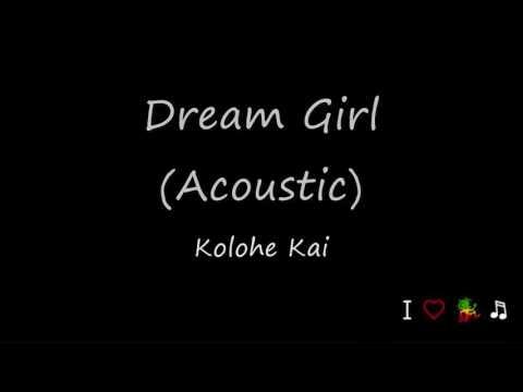 Dream Girl (Acoustic) - Kolohe Kai (Audio)