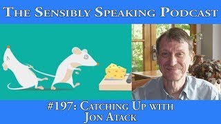 Sensibly Speaking Podcast #197: Catching Up with Jon Atack