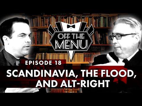 Off the Menu: Episode 18 - Scandinavia, the Flood, and Alt-Right