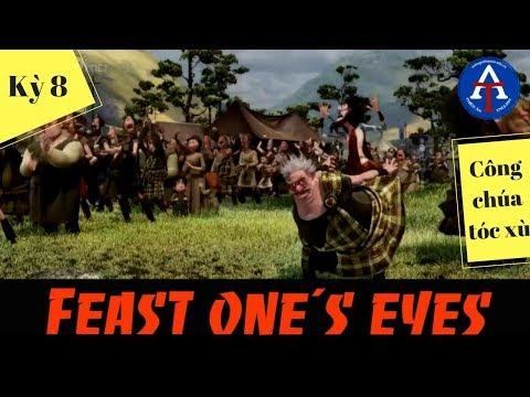 [HỌC IDIOM QUA PHIM] - Feast Your Eyes (Công Chúa Tóc Xù - Brave)
