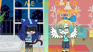 Me vs. Other Moms-Handling a Spoiled Brat (Inspired by: Colorful Stones) | Gachaverse