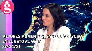 Mejores momentos Isabel Díaz Ayuso en El Gato al Agua | 27/04/21