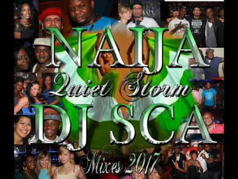 NAIJA 2017 Quiet Storm mix by Dj SCA aka Selecta SCA Part 1