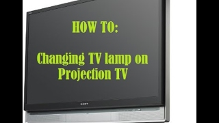 How to Change TV Lamp Bulb on Projection TV- So Easy!