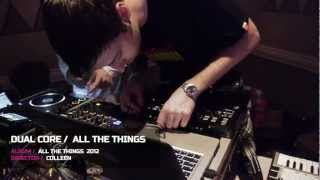 Dual Core - All The Things [Official]