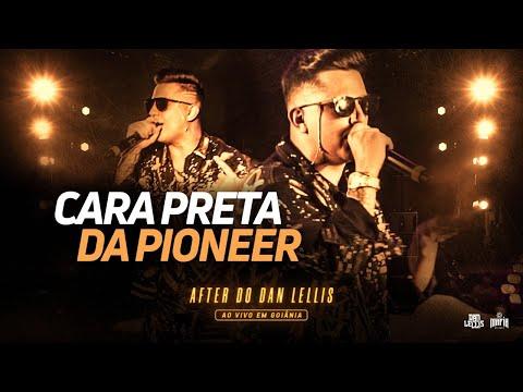 CARA PRETA DA PIONEER – DAN LELLIS