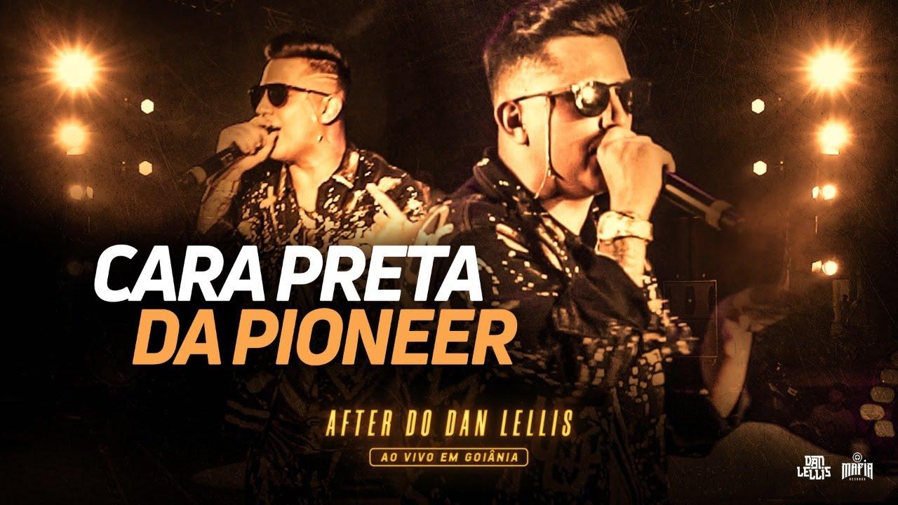 CARA PRETA DA PIONEER - DAN LELLIS - (DVD AO VIVO EM GOIÂNIA)