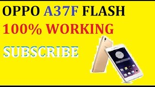 oppo a37f flash 100 working