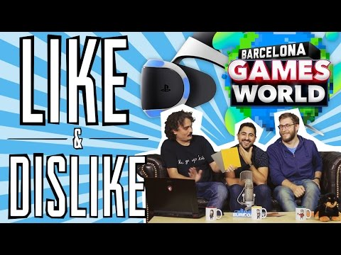 LIKE & DISLIKE: Barcelona Games World, PlayStation VR, Call of Duty...