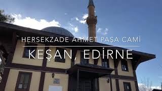 Hersekzade Ahmet Paşa Cami, Keşan - Edirne